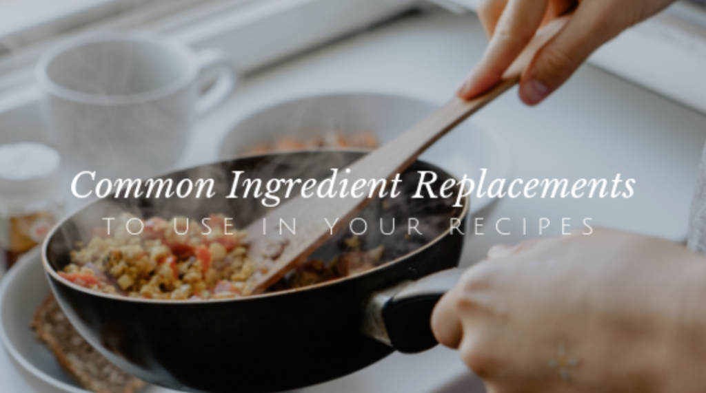 Common Ingredient Replacements to Swap in for Your Healthy Meals // andreadahlman.com
