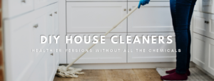 How to Clean House by Replacing Household Chemicals with Green Cleaners