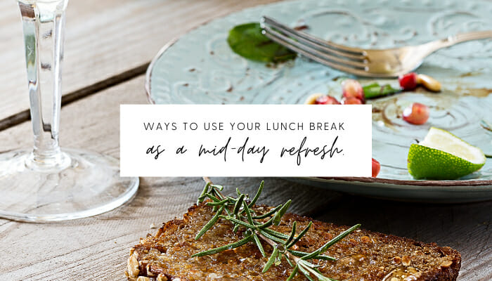 6 Ways to Use Your Lunch Break as a Mid-Day Refresh // andreadahlman.com