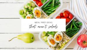 4 Tips for Meal Prepping (No Salads Involved) // andreadahlman.com