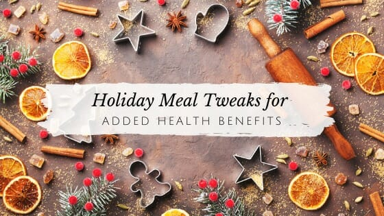 Holiday Meal Tweaks for Added Health Benefits // andreadahlman.com