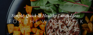 Quick Lunch Options for the Work Week // redeemingnutrition.com