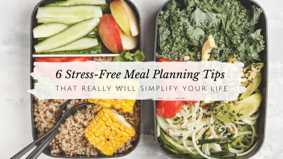 6 Stress-Free Meal Planning Tips That Will Simplify Your Life // andreadahlman.com
