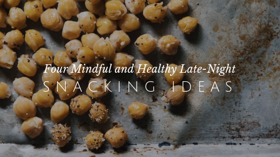 4 Mindful & Healthy Late-Night Snacking Ideas // andreadahlman.com