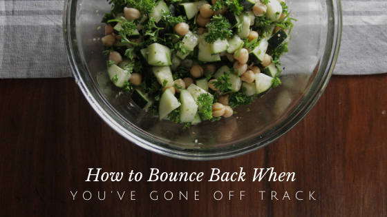 How to Bounce Back When You've Gone Off Track // andreadahlman.com