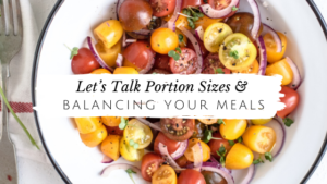 Appropriate Portion Sizes and Balancing Your Meals // andreadahlman.com