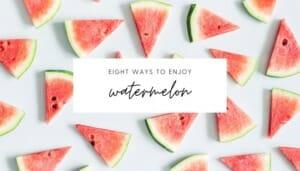 8 Ways to Enjoy Watermelon // andreadahlman.com
